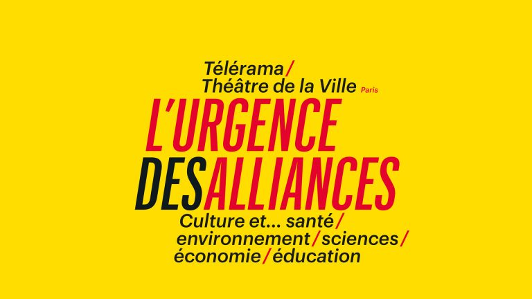 L'urgence des alliances / Culture et Sciences